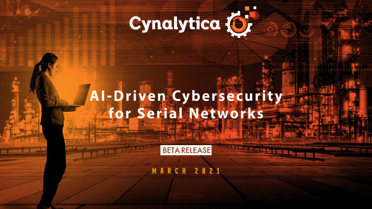 AI-Driven Cybersecurity for Serial Networks. Beta release . March 2021